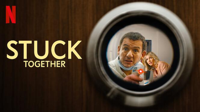 Stuck Together on Netflix UK